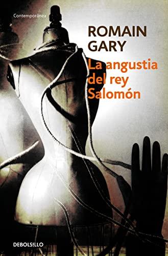 La angustia del rey Salomón. Romain Gary.: Romain Gary. Émile