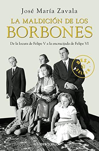 9788483466414: La maldicion de los borbones. De la locura de Felipe V a la encrucijada de Felipe VI (Spanish Edition)