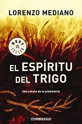 El Espiritu Del Trigo/ The Spirit Of The Wheat: Ortiga, Lorenzo Mediano