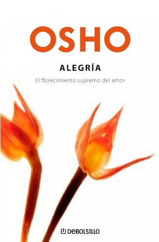 Alegria. El florecimiento supremo del amor (Spanish: Osho