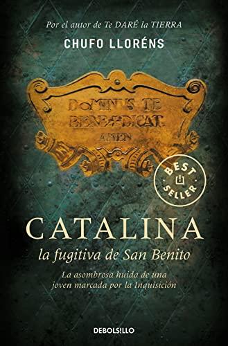 9788483466728: Catalina, la fugitiva de San Benito: La asombrosa huída de una joven marcada por la Inquisición (BEST SELLER)