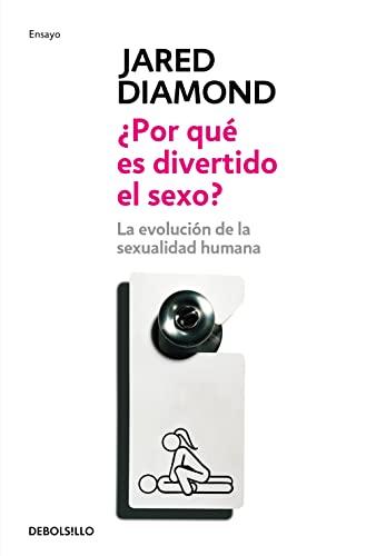 9788483466926: Por que es divertido el sexo?/ Why Is Sex Fun?: La evolucion de la sexualidad humana/ The Evolution of Human Sexuality (Spanish Edition)