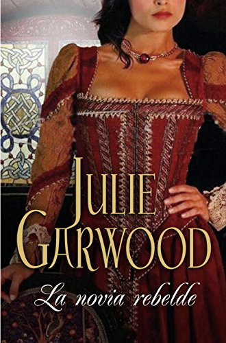 La novia rebelde/ The Bride (Spanish Edition) (8483467003) by Julie Garwood