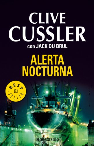 Alerta nocturna / Dark Watch (Spanish Edition) (8483467097) by Cussler, Clive; Du Brul, Jack B.