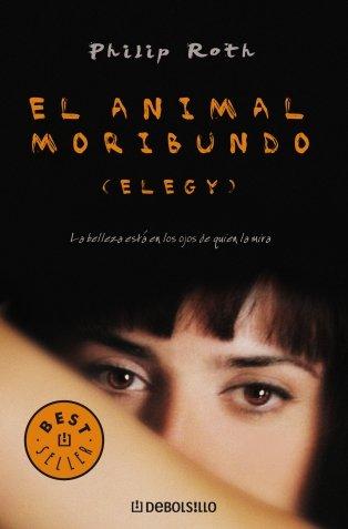 9788483467152: El animal moribundo (Elegy) (BEST SELLER)