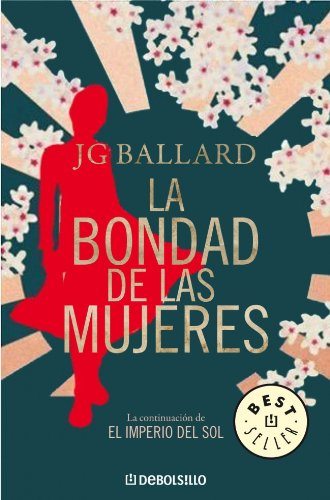 9788483468128: La bondad de las mujeres/ The Kindness of Women (Spanish Edition)