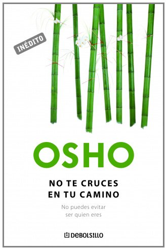 9788483468326: No te cruces en tu camino. No puedes evitar ser quien eres (Spanish Edition)