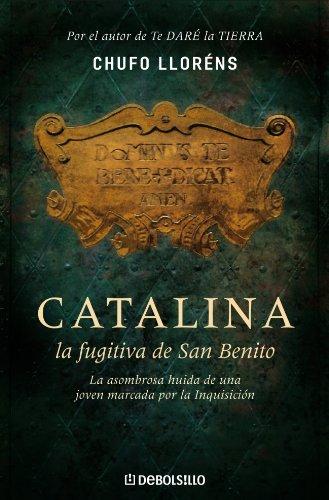 9788483468371: Catalina, la fugitiva de San Benito