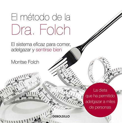 9788483468562: El método de la Dra. Folch: El sistema eficaz para comer, adelgazar y sentirse bien (DIVERSOS)