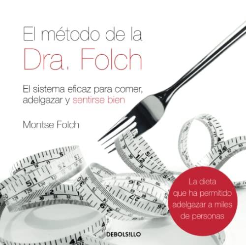 9788483468562: El metodo de la Dra. Folch/ The Dr. Folch's Method: El sistema eficaz para comer, adelgazar y sentirse bien/ The Effective System to Eat, Lose Weight and Feel Good (Spanish Edition)