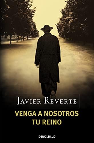 Venga a nosotros tu reino (BEST SELLER): Javier Reverte