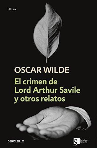 9788483468944: El crimen de Lord Arthur Savile y otros relatos/ Lord Arthur Savile's Crime and Other Tales (Spanish Edition)