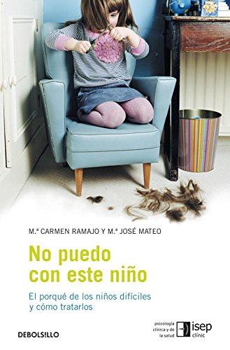 9788483469248: No puedo con este niño: El porqué de los niños difíciles y cómo tratarlos (AUTOAYUDA)