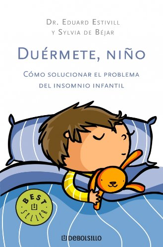 9788483469750: Duérmete, niño: como solucionar el problema del insomnio infantil (BEST SELLER)
