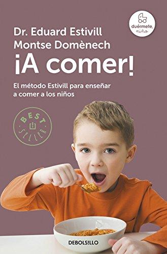 9788483469767: ¡A comer! / Let's go Eat!: Método Estivill para enseñar a comer / Estivill Method to teach eat (Spanish Edition)