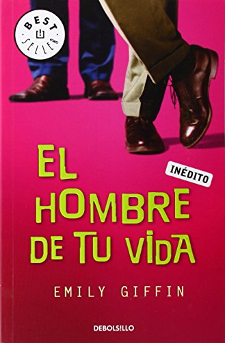 El hombre de tu vida/ Love The One You're With (Spanish Edition) (8483469820) by Giffin, Emily