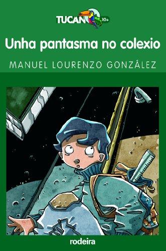9788483490228: UNHA PANTASMA NO COLEXIO (TUCÁN VERDE)