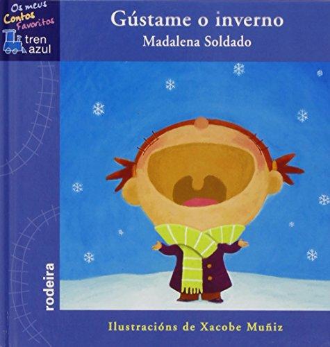 9788483491447: Gústame O Inverno (TREN AZUL. OS MEUS CONTOS FAVORITOS)