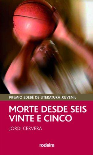 9788483492529: MORTE DESDE SEIS E VINTE E CINCO (Premio EDEBÉ Modalidad Juvenil) (PERISCOPIO)