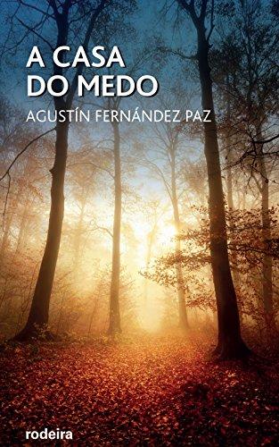 A CASA DO MEDO - Fernández Paz, Agustín