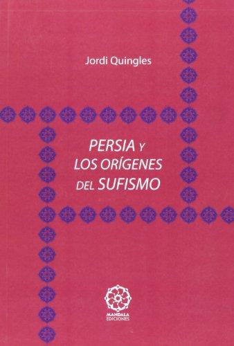 Persia y los orígenes del sufismo: Jordi Quingles