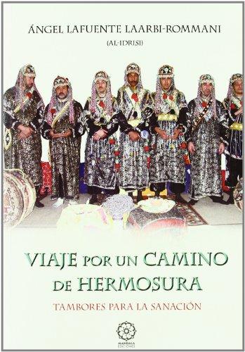 VIAJE POR UN CAMINO DE HERMOSURA. TAMBORES: LAFUENTE LAARBI, ÁNGEL
