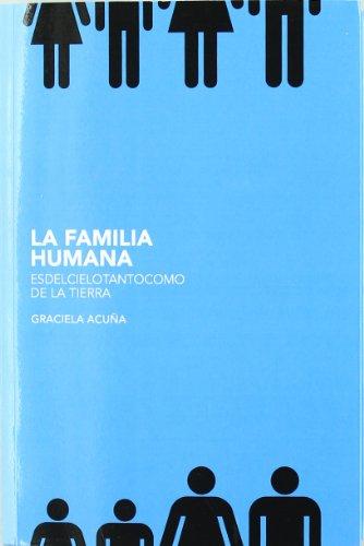 9788483522417: LA FAMILIA HUMANA: ES DEL CIELO TANTO COMO DE LA TIERRA