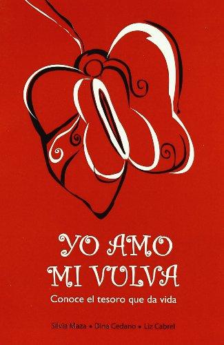 9788483522455: Yo amo mi vulva - conoce el tesoro que da vida