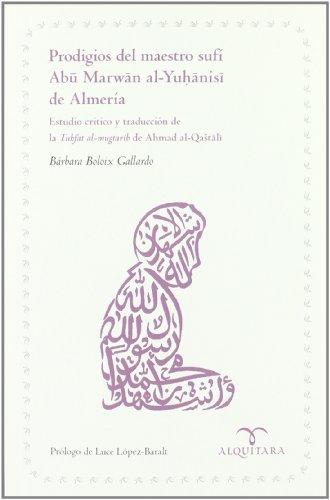 9788483522516: Prodigios del maestro sufÝ Abu Marwan al-Yuhanisi