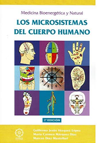 LOS MICROSISTEMAS DEL CUERPO HUMANO 2ª EDICIÓN.: VAZQUEZ LOPEZ,GUILLERMO JESUS-MARQUEZ