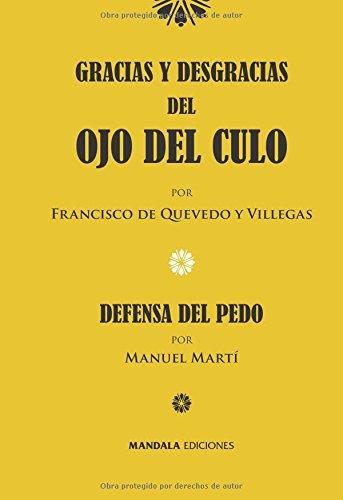 GRACIAS Y DESGRACIAS DEL OJO DEL CULO: Francisco de Quevedo,