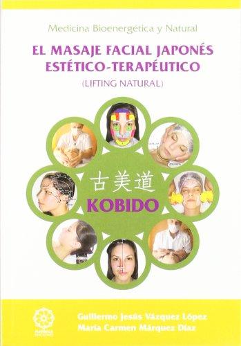 9788483523841: Kobido : el masaje facial japonés estético-terapéutico