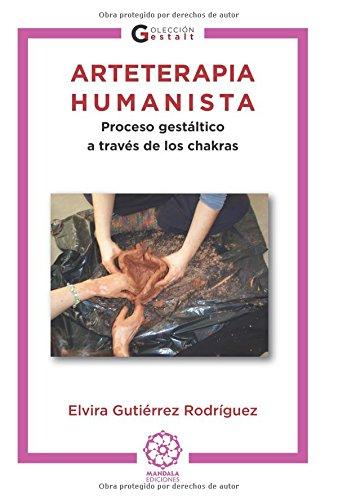 9788483524114: Arteterapia humanista - proceso gestaltico a traves de los chakras (Gestalt (mandala))