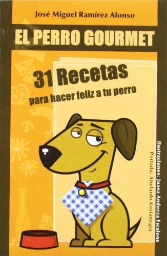 PERRO GOURMET,EL 31 RECETAS: Agapea