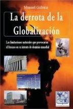 LA DERROTA DE LA GLOBALIZACIÓN.LAS LIMITACIONES NATURALES: GALIANA ROS, MANUEL