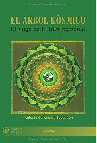 EL ÁRBOL KÓSMICO. EL VIAJE DE LO: CONSUEGRA SEBASTIÁN, ANTONIO