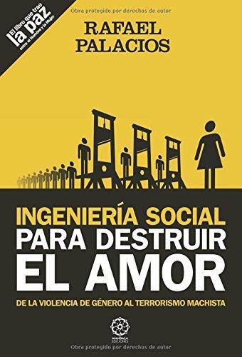 9788483527689: Igeniería social para destruir el amor (Spanish Edition)