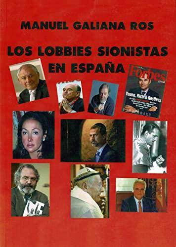 LOS LOBBIES SIONISTAS EN ESPAÑA 2ª EDICIÓN.: GALIANA ROS, MANUEL