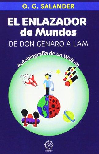 9788483528921: El Enlazador De Mundos. De Don Genaro A Lam