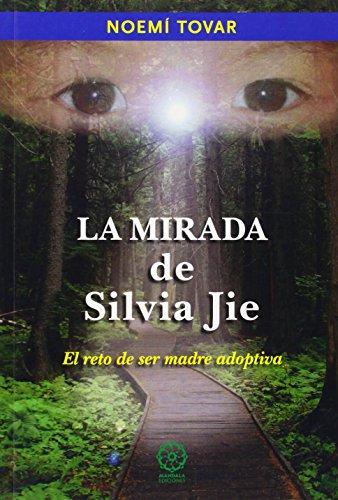 9788483528990: La Mirada De Silvia Jie. El Reto De Ser Madre Adoptiva