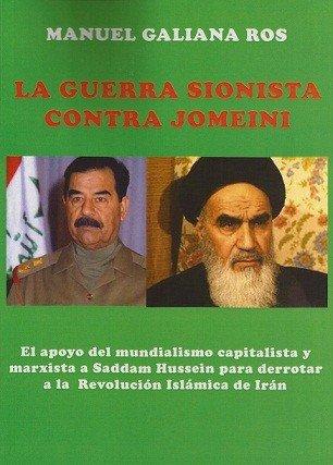 LA GUERRA SIONISTA CONTRA JOMEINI.: GALIANA ROS, MANUEL.