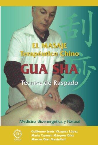 9788483529478: El masaje terapéutico Chino Gua Sha. Técnica de raspado