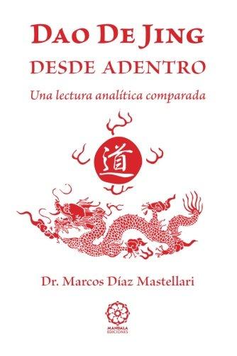 Dao de Jing: Una lectura analítica comparada: Marcos Díaz Mastellari
