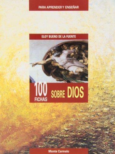 9788483530399: 100 fichas sobre Dios (PARA APRENDER Y ENSEÑAR)