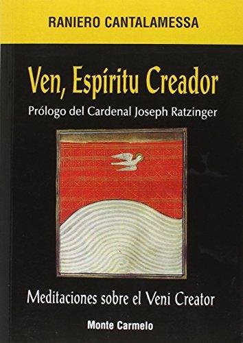 9788483530856: VEN, ESPIRITU CREADOR. MEDITACIONES SOBRE EL VENI CREATOR