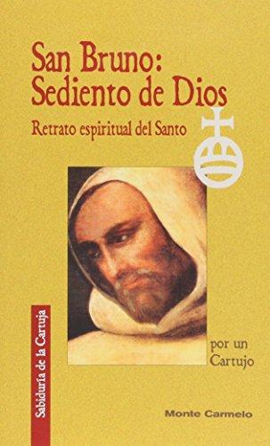 9788483531426: SAN BRUNO: SEDIENTO DE DIOS. RETRATO ESPIRITUAL DEL SANTO