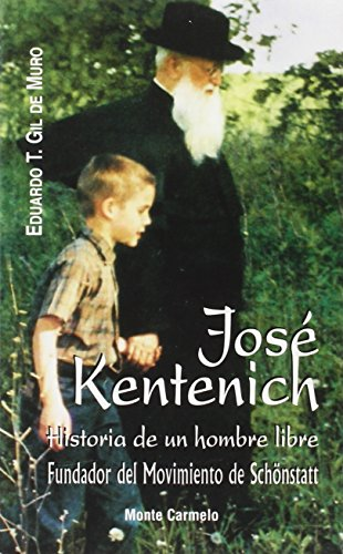 9788483531488: JOSE KENTENICH. HISTORIA DE UN HOMBRE LIBRE. FUNDADOR DEL MO