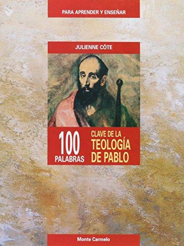 9788483531518: 100 palabras clave sobre la teología de Pablo (PARA APRENDER Y ENSEÑAR)