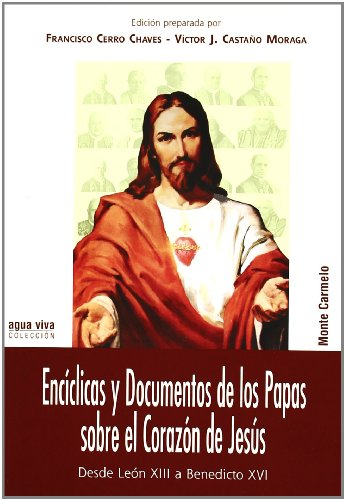 9788483531921: Encíclicas y documentos de los Papas sobre el Corazón de Jesús: Desde León XIII a Benedicto XVI (Agua Viva)