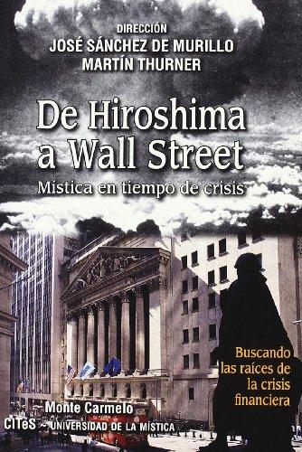 9788483533093: DE HIROSHIMA A WALL STREET. MISTICA EN TIEMPO DE CRISIS